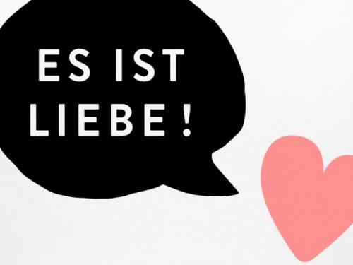 """Image of a heart saying """"Es ist Liebe!"""""""